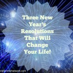 Three New Year's Resolutions That Will Change Your Life